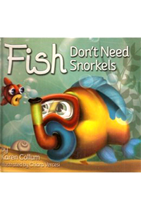 Fish Don't Need Snorkels