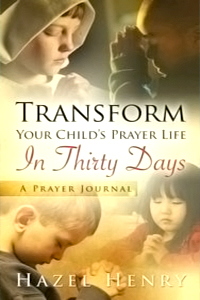 Transform Your Child's Prayer Life In Thirty Days