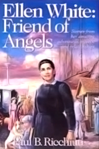 Ellen White: Friend of Angels