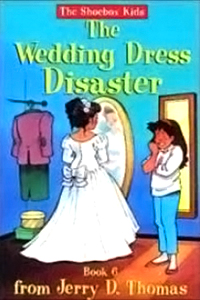 The Wedding Dress Disaster (The Shoebox Kids)