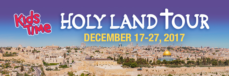 Kids Time Holy Land Tour 2017